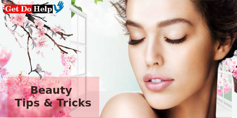 Top 8 beauty Tips and Tricks 2019 for You