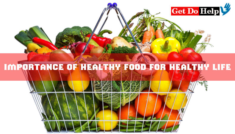 importance of healthy foods for healthy life and lifestyle