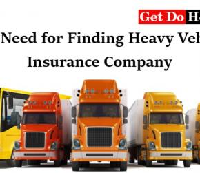 The Need for Finding Heavy Vehicle Insurance Company