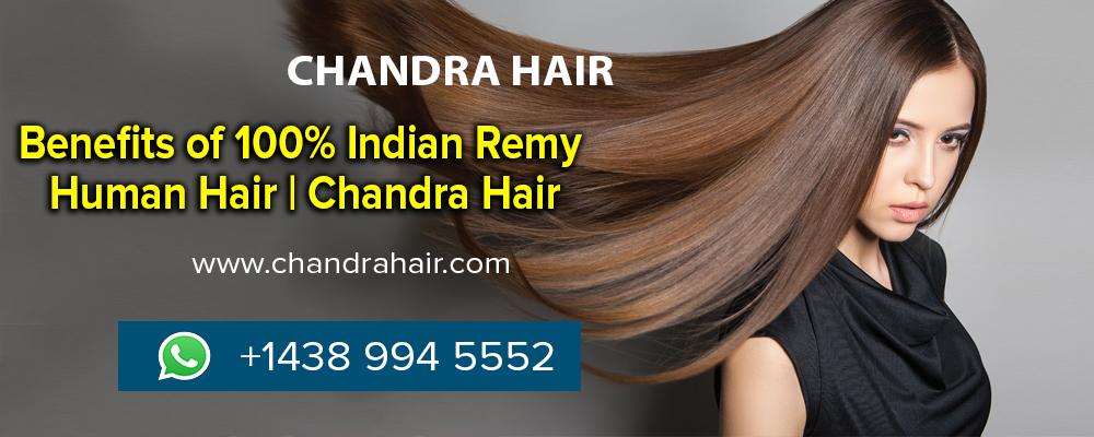 100% Virgin Indian Remy Human Hair | Chandra Hair